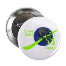 """IT'S YOUR PLANET - PADDLE IT. 2.25"""" Button"""