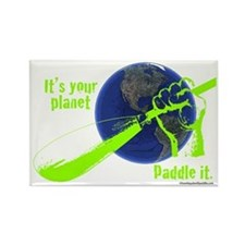 IT'S YOUR PLANET - PADDLE IT. Rectangle Magnet