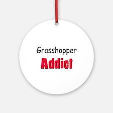 Grasshopper Addict Ornament (Round)