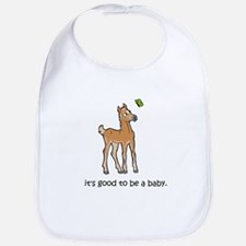 It's Good To Be A Baby Bib