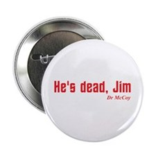 "He's dead, Jim 2.25"" Button"