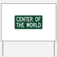 Center Of The World, OH (USA) Yard Sign
