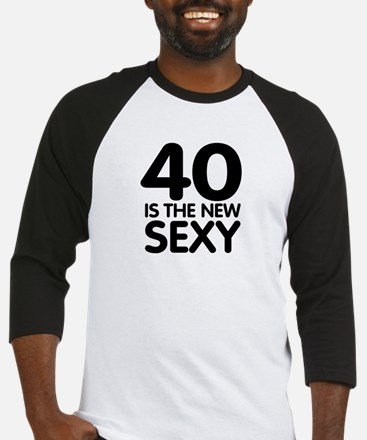 40 is the new sexy Baseball Jersey