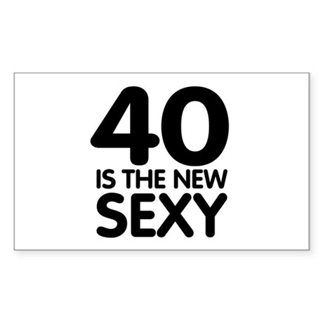 40 is the new sexy Rectangle Sticker