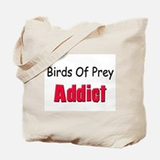 Birds Of Prey Addict Tote Bag