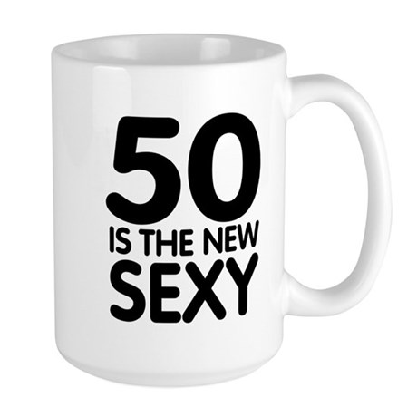 50 is the new sexy Large Mug