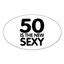 50 is the new sexy Oval Decal