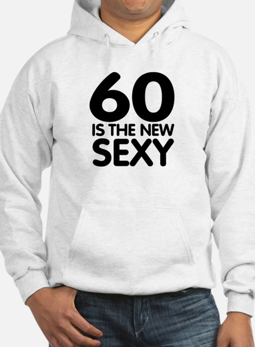 60 is the new sexy Hoodie