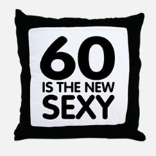 60 is the new sexy Throw Pillow