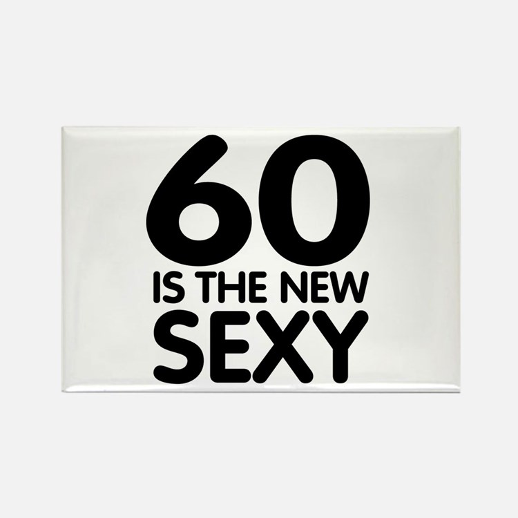 60 is the new sexy Rectangle Magnet