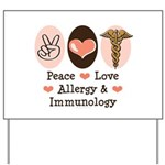Peace Love Allergy Immunology Doctor Yard Sign