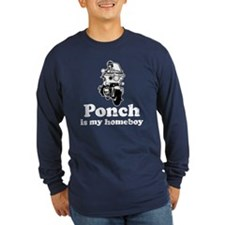 Ponch is my homeboy T