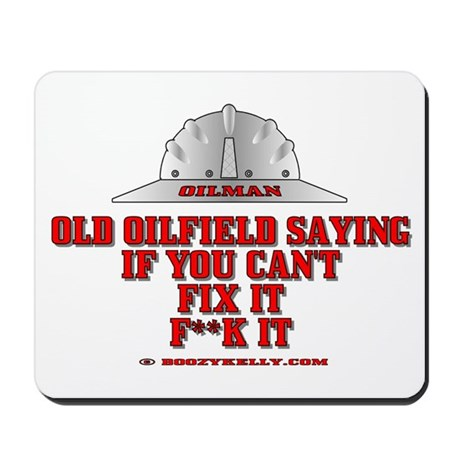 Oilfield Saying, If You Can't Mousepad