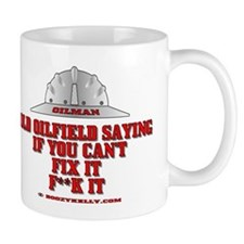 Oilfield Saying, If You Can't Mug