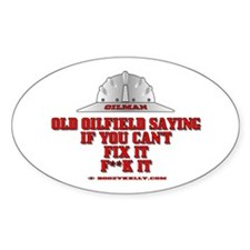 Oilfield Saying, If You Can't Oval Bumper Stickers