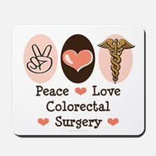 Peace Love Colorectal Surgery Mousepad