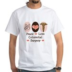 Peace Love Colorectal Surgery White T-Shirt