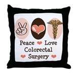 Peace Love Colorectal Surgery Throw Pillow