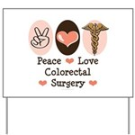 Peace Love Colorectal Surgery Yard Sign
