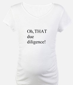 THAT Due Diligence! Shirt
