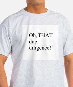 THAT Due Diligence! T-Shirt