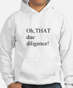 THAT Due Diligence! Hoodie