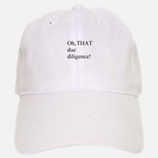 THAT Due Diligence! Baseball Baseball Cap