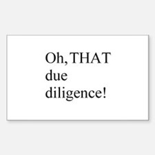 THAT due diligence! Rectangle Decal