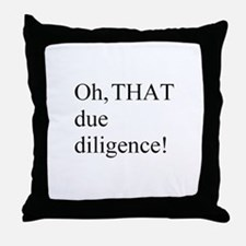 Due Diligence Throw Pillow