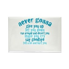 Never Gonna Give You Up! Rectangle Magnet