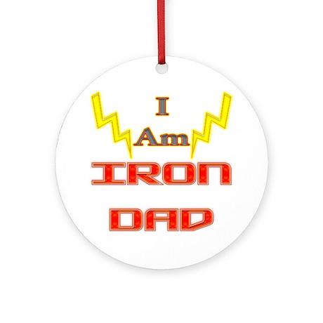 I am IronDad Ornament (Round)