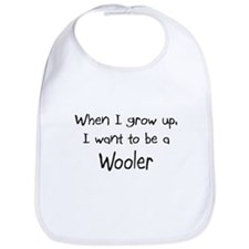 When I grow up I want to be a Wooler Bib