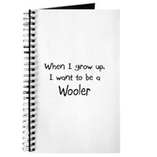When I grow up I want to be a Wooler Journal
