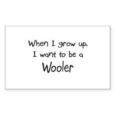 When I grow up I want to be a Wooler Sticker (Rect