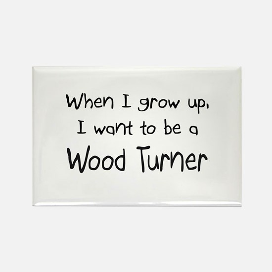 When I grow up I want to be a Wood Turner Rectangl