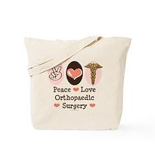 Peace Love Orthopaedic Surgery Tote Bag