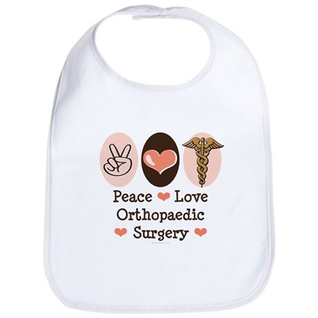 Peace Love Orthopaedic Surgery Bib