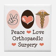 Peace Love Orthopaedic Surgery Tile Coaster