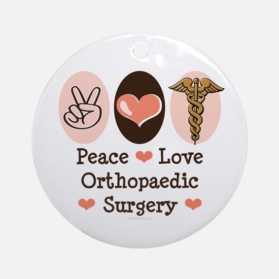 Peace Love Orthopaedic Surgery Ornament (Round)
