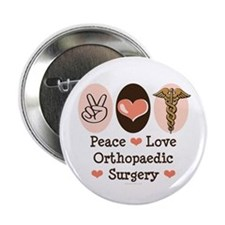 """Peace Love Orthopaedic Surgery 2.25"""" Button"""