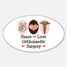 Peace Love Orthopaedic Surgery Oval Decal