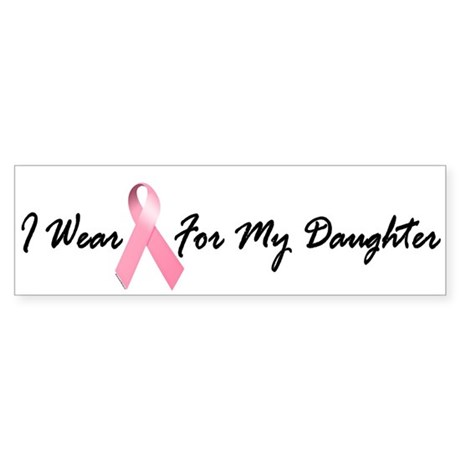I Wear Pink For My Daughter 1.2 Bumper Sticker