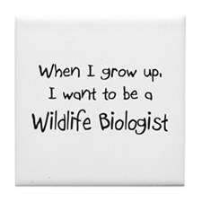 When I grow up I want to be a Wildlife Biologist T