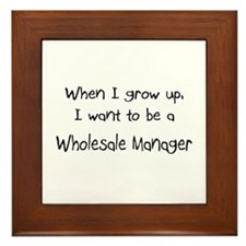 When I grow up I want to be a Wholesale Manager Fr