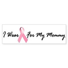 I Wear Pink For My Mommy 1.2 Bumper Bumper Stickers