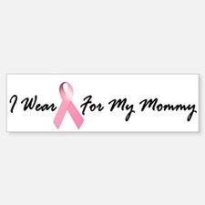 I Wear Pink For My Mommy 1.2 Bumper Bumper Sticker