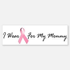 I Wear Pink For My Mommy 1.2 Bumper Bumper Bumper Sticker