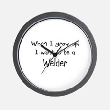 When I grow up I want to be a Welder Wall Clock
