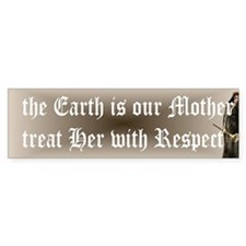 Earth is Our Mother Bumper Bumper Sticker