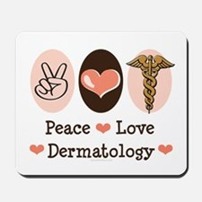 Peace Love Dermatology Mousepad